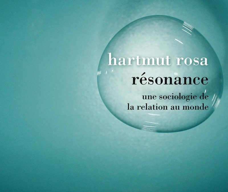 Livre «Une sociologie de la relation au monde» – Hartmut ROSA